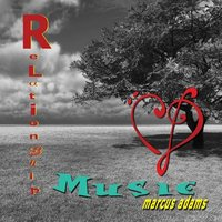 Relationship Music — Marcus Adams