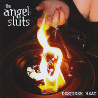 Designer Heat — The Angel Sluts