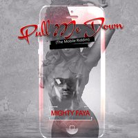 Pull Me Down — Mighty Faya