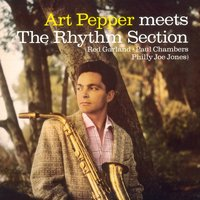 Art Pepper Meets the Rhythm Section — Art Pepper