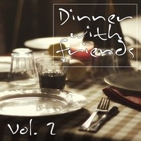 Dinner with Friends, Vol. 2 — сборник