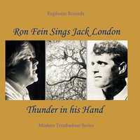 Ron Fein Sings Jack London: Thunder in His Hand — Ron Fein