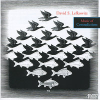 David Lefkowitz: Music of Contradictions — Walter Ponce, Andrea Thiele, Daphne Chen, Sam Vierra, Julie Long, David S. Lefkowitz