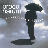 The Prodigal Stranger — Procol Harum