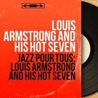 Jazz pour tous: Louis Armstrong and His Hot Seven — Louis Armstrong And His Hot Seven