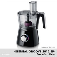 Eternal Groove 2012 EP — Bruno From Ibiza