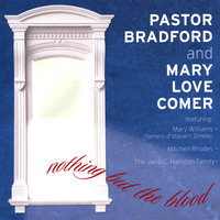 Nothing but the blood — Pastor Bradford and Mary Love Comer