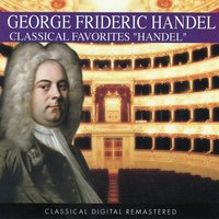 George Frideric Handel: Classical Favorites — Георг Фридрих Гендель