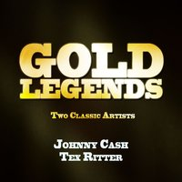 Gold Legends - Two Classic Artists — Johnny Cash|Tex Ritter