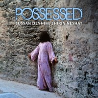 Possessed — Sussan Deyhim