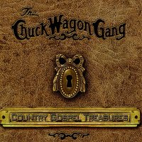 Country Gospel Treasures — CHUCK WAGON GANG