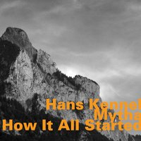 How It All Started — Hans Kennel