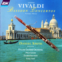 Vivaldi: Bassoon Concertos Vol.3 — Daniel Smith, English Chamber Orchestra, Tonko Ninić, Zagreber Solisten, Sir Philip Ledger