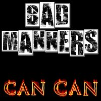 Can Can — Bad Manners