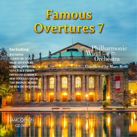 Famous Overtures 7 — Кристоф Виллибальд Глюк, Даниэль-Франсуа-Эспри Обер, Paul Lincke, Carl Zeller, Ambroise Thomas, Marc Reift, Philharmonic Wind Orchestra, Darrol Barry