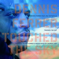 TOUCH THE SKY — Dennis Ferrer
