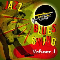 Jazz, Blues, And Swing! Volume 1 — сборник
