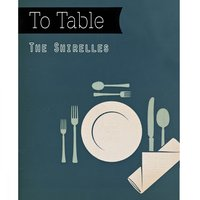 To Table — The Shirelles