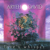 Love's Whisper — Aryeh David