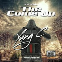 The Come Up — Yung C