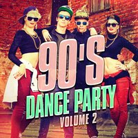 90's Dance Party, Vol. 2 — The 90's Generation