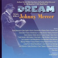Dream - Lyrics & Music of Johnny Mercer, 18th S.T.A.G.E. Benefit — сборник