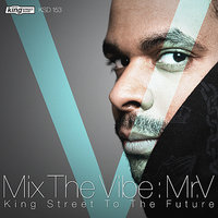 Mix The Vibe: Mr.V - King Street To The Future — сборник