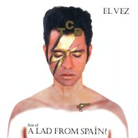 Son Of A Lad From Spain? — El Vez