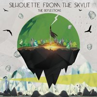 The Reflections — SILHOUETTE FROM THE SKYLIT