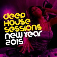 Deep House Sessions: New Year 2015 — сборник