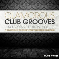 Glamorous Club Grooves - Progressive Edition, Vol. 11 — сборник