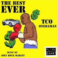 The Best Ever — TCO Onedaman