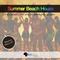 Latin and Funky Summer Beach House by Sticky Groove — Manu XTC