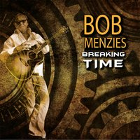 Breaking Time — Bob Menzies
