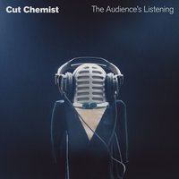 The Audience's Listening — Cut Chemist