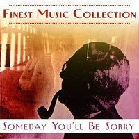 Finest Music Collection: Someday You'll Be Sorry — сборник