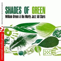 Shades Of Green — William Green, The Marty Jazz All Stars