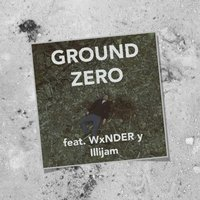 Ground Zero — Illijam