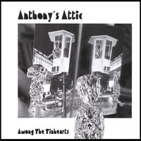 Among The Tinhearts — Anthony's Attic