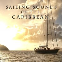 Sailing Sounds of the Caribbean — Ocean Sounds