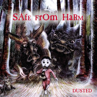 Safe From Harm — Dusted