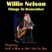 Things to Remember — Willie Nelson