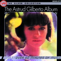 The Silver Collection - Astrud Gilberto — Astrud Gilberto, Marty Paich