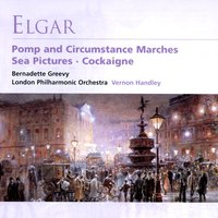 Elgar: Pomp and Circumstance Marches / Sea Pictures / Cockaigne — Эдуард Элгар, London Philharmonic Orchestra/Vernon Handley/Bernadette Greevy