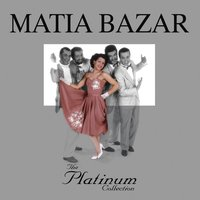 The Platinum Collection — Matia Bazar