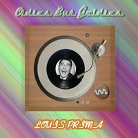 Oldies but Goldies — Louis Prima