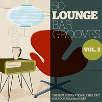 50 Lounge Bar Grooves, Vol. 3 — сборник