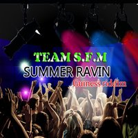 Team S.f.m (Summer Ravin) [Guinness Riddim] — Deejay Brillint, Peh Peh, Chin Star, Bolo B, Bass & Cj Star