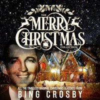 The Merry Christmas Collection — Bing Crosby