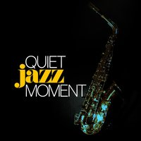Quiet Jazz Moment — Music for Quiet Moments